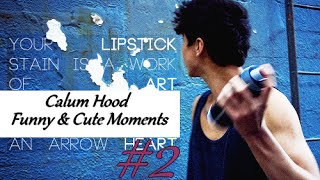 getlinkyoutube.com-Calum Hood - Cute and Funny Moments #2