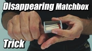 getlinkyoutube.com-DISAPPEARING MATCHBOX - Amazing TRICK