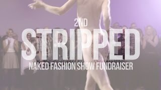 Stripped 2015: A Naked Fashion Show Fundraiser - Event Video