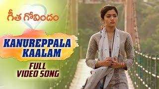 Kanureppala Kaalam Full Video Song   Geetha Govindam   Vijay Deverakonda, Rashmika, Gopi Sunder
