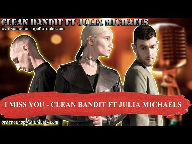I MISS YOU - CLEAN BANDIT FT JULIA MICHAELS Karaoke