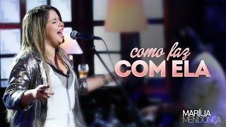 getlinkyoutube.com-Marília Mendonça - Como faz com ela - Vídeo Oficial do DVD