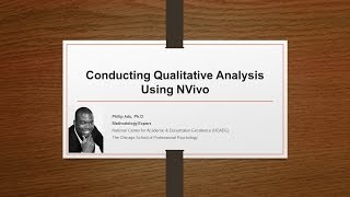 Conducting Qualitative Analysis Using NVivo 11 (Part1) by Philip Adu, Ph.D.
