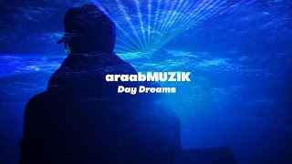 AraabMUZIK - Day Dreams