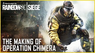 Rainbow Six Siege - The Making of Operation Chimera and Outbreak