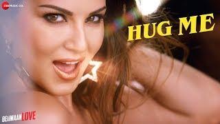 Hug Me | Sunny Leone | Kanika Kapoor & Raghav Sachar | Aaja Hug me