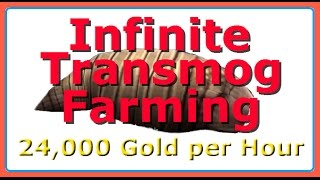 getlinkyoutube.com-Infinite Transmog Farming - How to Make 24,182 Gold Per Hour in WoW