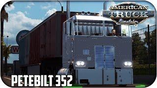 getlinkyoutube.com-PETEBILT 352 | American truck simulator 1.4 - Euro truck simulator 2 | 1.25 |