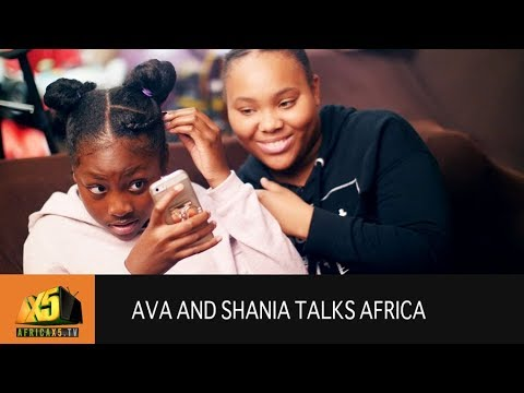 Ava and Shania talks Africa...