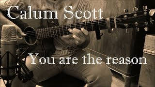 Calum Scott - You are the reason - Fingerstyle Guitar Cover (Free Tabs)