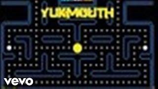 Yukmouth - Pacman