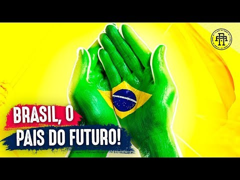 BRAZIL, THE COUNTRY OF THE FUTURE -