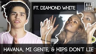 Havana, Mi Gente, & Hips Don't Lie Mashup | Alex Aiono Mashup ft. Diamond White
