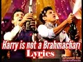 Harry is not a bramhachari song lyrics [HD]