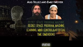 getlinkyoutube.com-Aug Tellez & Emily Moyer: Secret Space Program, Machine Learning, Mind Control & Artificial Time