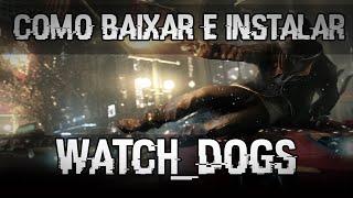 getlinkyoutube.com-TUTORIAL - Como baixar e instalar Watch Dogs PC DUBLADO-BR