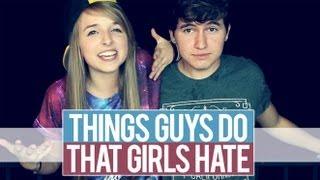 getlinkyoutube.com-THINGS GUYS DO THAT GIRLS HATE