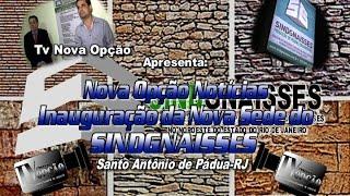 Nova Opção Notícias-Inauguração da Nova Sede do SINDGNAISSES