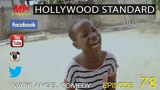 getlinkyoutube.com-HOLLYWOOD STANDARD (Mark Angel Comedy) (Episode 78)