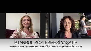 PWN İstanbul(Profesyonel İş Kadınları Derneği) Başkanı Aylin Olsun İstanbul Sözleşmesi Neden Önemli?