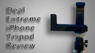 Deal Extreme iPhone Tripod Review