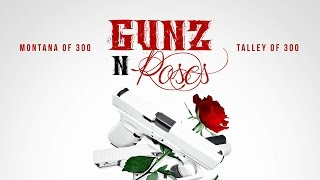 Montana of 300 - Gunz N Roses (Full Album)