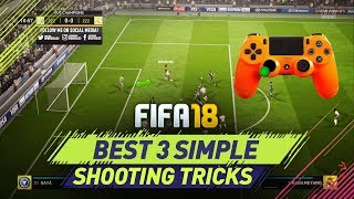 3 Simple Shooting Tricks to Use and Become Better Players on FIFA 18 - How to Score Goals Everytime width=