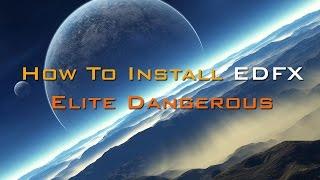 How to install EDFX for Elite Dangerous