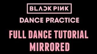 [MIRRORED DANCE TUTORIAL] BLACKPINK - BBHMM