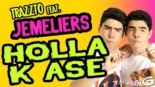 getlinkyoutube.com-HOLLA K ASE by Trazzto Feat. Jemeliers - Parodia Gemeliers