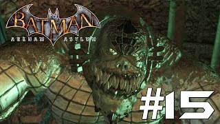 getlinkyoutube.com-Batman Arkham Asylum: Story Mode Playthrough Ep. 15 - KILLER CROC'S LAIR!