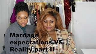 MARRIAGE EXPECTATIONS VS REALITY PART II | Divorce, Love Is All You Need, Full Disclosure
