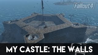 getlinkyoutube.com-Fallout 4 - My Castle: The Walls (How To Build My Castle Part 1)