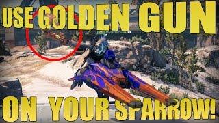 Destiny - Use Golden Gun while driving Your Sparrow!