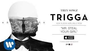 getlinkyoutube.com-Trey Songz - Mr. Steal Your Girl [Official Audio]