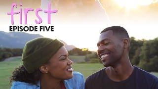 FIRST | Episode 5 -