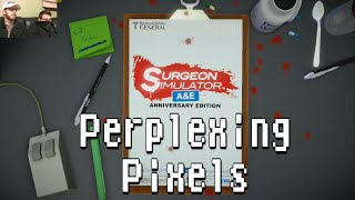 getlinkyoutube.com-Perplexing Pixels: Surgeon Simulator: A&E Anniversary Edition (PS4) (review/commentary) Ep130