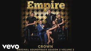 Empire Cast - Crown (Audio) ft. Jamila Velazquez, Raquel Castro, Yani Marin