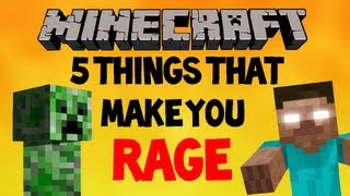 5 things that make you RAGE - Minecraft