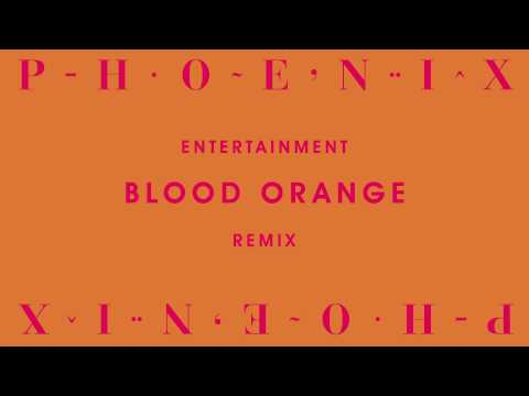 Phoenix - Entertainment (Blood Orange Remix)