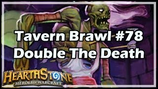 getlinkyoutube.com-[Hearthstone] Tavern Brawl #78: Double The Death