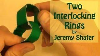 getlinkyoutube.com-Fold 2 Interlocking Rings by Jeremy Shafer