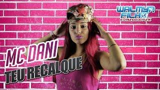 getlinkyoutube.com-MC Dani - Teu Recalque