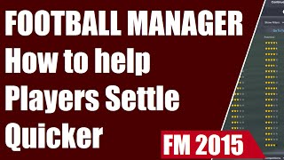 Football Manager Tips How to help Players Settle Quicker