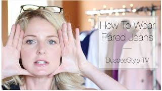 How To Wear & Buy Flared Jeans | BusbeeStyle TV