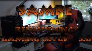 getlinkyoutube.com-Sampes - Rumvisning/Gaming setup 3.0