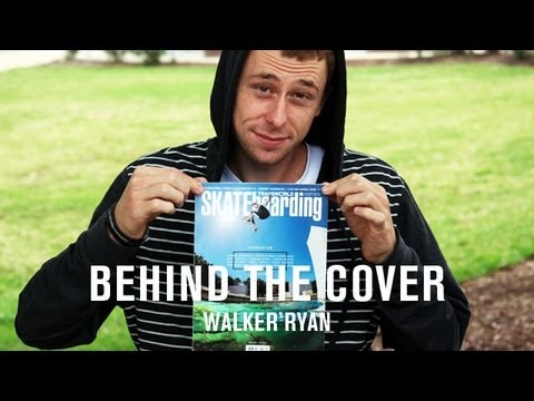 Behind The Cover Walker Ryan - TransWorld SKATEboarding