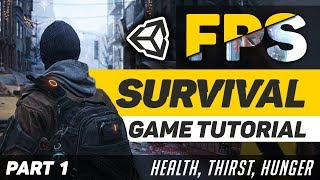 Creating a Survival Game in Unity 2018   Part 1 - Health, Thirst, & Hunger!
