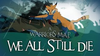 getlinkyoutube.com-We All Still Die - Complete Warrior Cats M.A.P [HD]