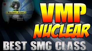 "getlinkyoutube.com-BEST SMG ""CLASS SETUP"" VMP ""NUCLEAR""! 
